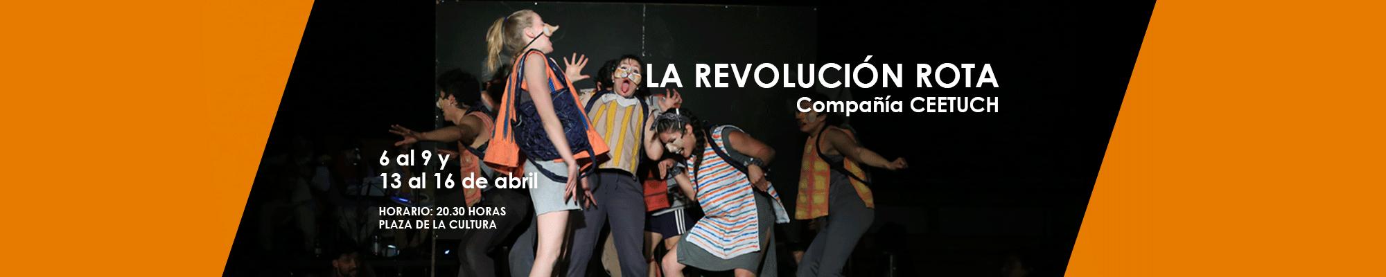 La Revolución Rota. Compañía CEETUCH