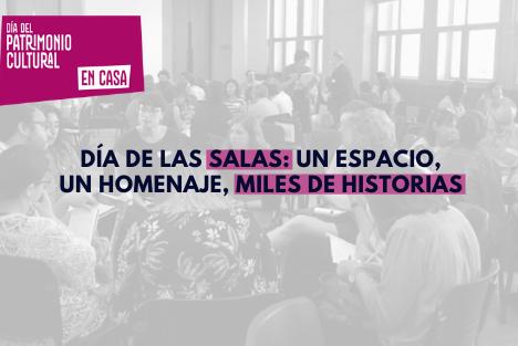 #DíaDelPatrimonioEnCasa: Especial Salas