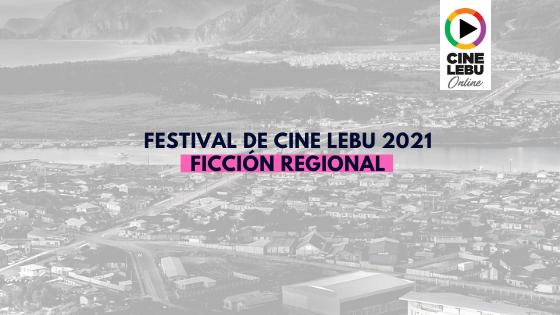 Ficción Regional | Cine Lebu 2021