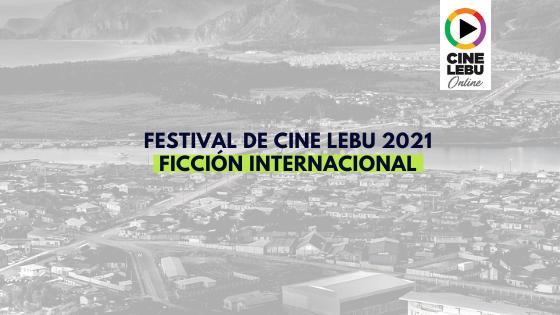Ficción Internacional | Cine Lebu 2021